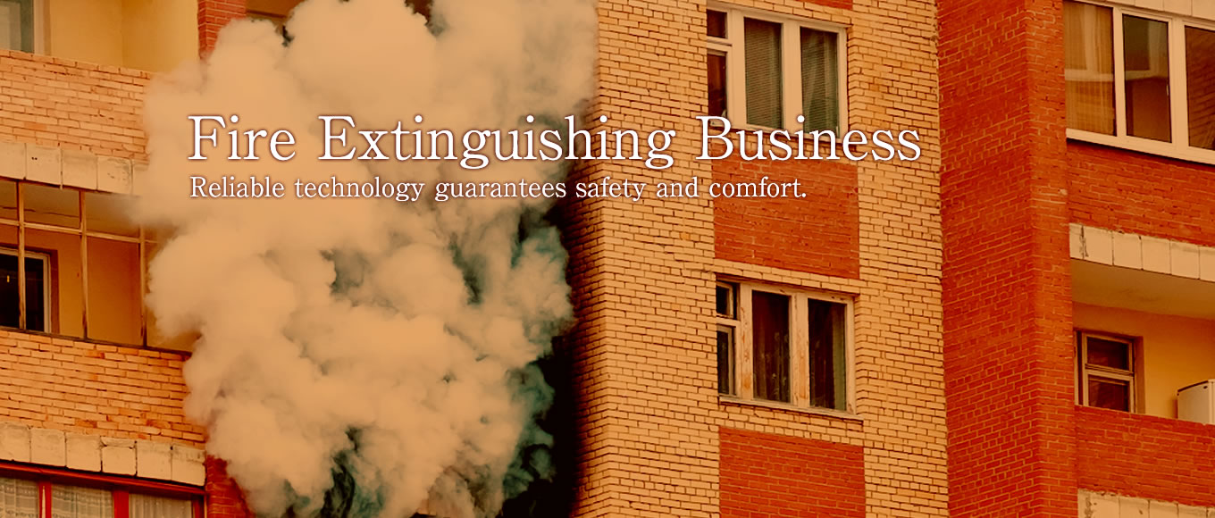 Fire Extinguishing Business Reliable technology guarantees safety and comfort.